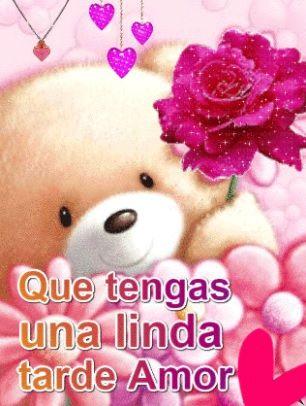 buenas tardes mi amor te amo